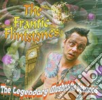 Frantic Flintstones - Legendary Mushroom Sessions cd musicale di Flinstones Frantic