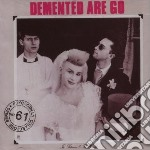 IN SICKNESS AND IN HEALTH                 cd musicale di DEMENTED ARE GO