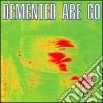 Demented Are Go - Kicked Out Of Hell cd musicale di DEMENTED ARE GO