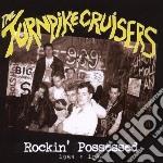Turnpike Cruisers - Rockin' Possessed 1984-1986 cd musicale di Cruisers Turnpike