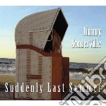 Suddenly last summer cd musicale di Jimmy Somerville