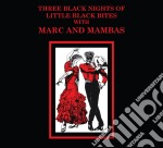 Three black nights of little black b cd musicale di Marc and the mambas
