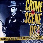 CD - CRIME SCENE USA - CLASSIC FILM NOIR THEMES & JAZZ TRACKS cd musicale di CRIME SCENE USA