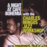 NIGHT AT CAFE BOHEMIA/THE PITHECANTHROPU  cd musicale di Charles Mingus