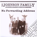 NO FORWADDING ADDRESS                     cd musicale di Family Johnson