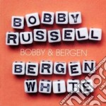 Bobby Russell & Bergen White - Bobby & Bergen cd musicale di Bobby & whi Russell