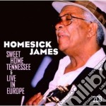 SWEET HOME TENNESSEE/LIVE IN EUROPE       cd musicale di James Homesick