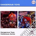 DANGEROUS TOYS/HELLACIOUS ACRES           cd musicale di Toys Dangerous