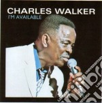 I'M AVAILABLE                             cd musicale di Charles Walker