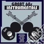 GREAT 60S INSTRUMENTALS                   cd musicale di ARTISTI VARI