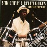 Sam Carr's Delta Jukes - Live In Europe cd musicale di Sam carr's delta duk