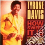 HOW SWEET IT IS                           cd musicale di Davis Tyrone