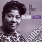 Mahalia Jackson - The Essence cd musicale di Mahalia Jackson