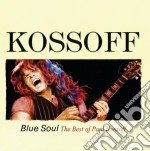 Paul Kossoff - Blue Soul - The Best Of cd musicale di KOSSOFF