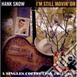 I'm still movin' on cd musicale di Hank Snow