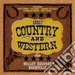 EARLY COUNTRY AND WESTERN                 cd musicale di ARTISTI VARI