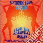 Uptown soul & funk from the nashville cd musicale di Artisti Vari