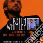 Keith Whitley - L.a. To Miami cd musicale di Keith Whitley