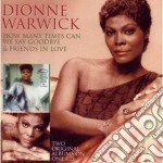 Dionne Warwick - How Many Times Can We Say Goodbye cd musicale di Dionne Warwick