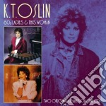 K.t. Oslin - 80s Ladies / This Woman cd musicale di Oslin K.t.