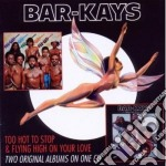 TOO HOT TO SLEEP/FLYING HIGH ON YOUR      cd musicale di Bar-kays