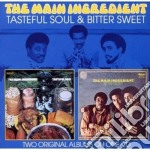 Tasteful soul/bitter sweet cd musicale di Ingredient Main