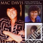 Mac Davis - Song Painter/i Believe In Music cd musicale di Mac Davis