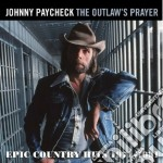 The outlaws prayer cd musicale di Johnny Paycheck