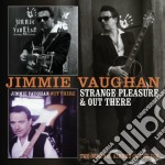 Strange pleasure/out there cd musicale di Jimmie Vaughan
