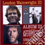 Album iii/attempted mustache cd musicale di Loundon wainwright i