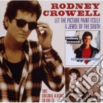 Let the picture paint it cd musicale di Rodney Crowell