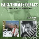 Earl Thomas Conley - Greatest Hits / The Heart Of It All cd musicale di Earl thomas Conley