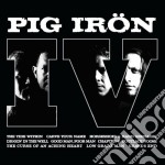 Pig Iron - Pig Iron Vol.4 cd musicale di Iron Pig