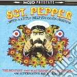 Mojo Presents Sgt. Pepper With A Little Help From His Friends cd musicale di Artisti Vari