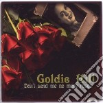 Goldie Hill - Don't Send Me No More Roses cd musicale di Goldie Hill