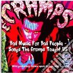 BAD MUSIC FOR BAD PEOPLE - SONGS THE CRA  cd musicale di Artisti Vari