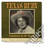 TEARDROPS IN MY HEART                     cd musicale di Ruby Texas