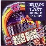 JUKEBOX AT THE LAST CHANCE SALOON         cd musicale di Artisti Vari