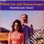Wilma Lee & Stoney Cooper - Heartbreak Street cd musicale di Lee wilma/cooper sto