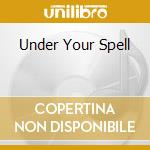 UNDER YOUR SPELL cd musicale di SHAKATAK
