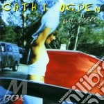 Out there cd musicale di Cathi Ogden