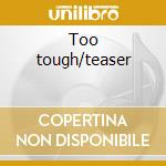 Too tough/teaser cd musicale di Angela Bofill