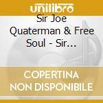 SIR JOE QUATERMAN & FREE SOUL cd musicale di SIR JOE QUATERMAN