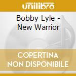 Bobby lyle-new warrior cd cd musicale di Lyle Bobby