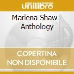 ANTHOLOGY cd musicale di SHAW MARLENA