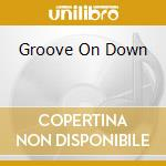 GROOVE ON DOWN cd musicale di ARTISTI VARI