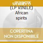 (LP VINILE) African spirits lp vinile di Artisti Vari