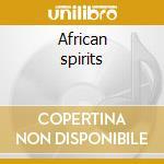 African spirits cd musicale di Artisti Vari