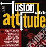 FUSION WITH ATTITUDE cd musicale di ARTISTI VARI