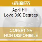 LOVE 360 cd musicale di APRIL HILL